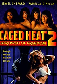 Primary photo for Caged Heat II: Stripped of Freedom