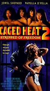 Absolutly free downloadable movies Caged Heat II: Stripped of Freedom Philippines [Ultra]