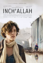 Inch'Allah (2012) Poster - Movie Forum, Cast, Reviews