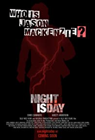 Primary photo for Night Is Day: The Movie