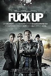 Fuck Up(2012) Poster - Movie Forum, Cast, Reviews