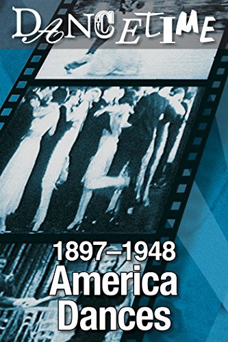 America Dances! 1897-1948: A Collector's Edition of Social Dance in Film on FREECABLE TV