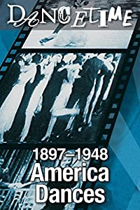 English movie trailers free download America Dances! 1897-1948: A Collector's Edition of Social Dance in Film USA [x265]