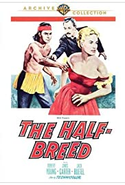 The Half-Breed(1952) Poster - Movie Forum, Cast, Reviews
