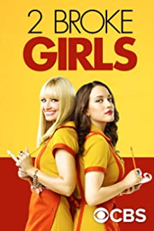 2 Broke Girls (2011–2017)