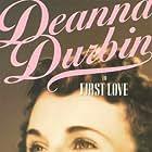Deanna Durbin in First Love (1939)
