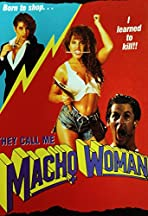 They Call Me Macho Woman!