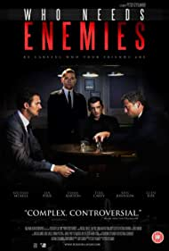 Who Needs Enemies (2013) Poster - Movie Forum, Cast, Reviews