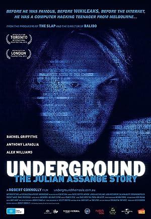Underground: The Julian Assange Story (2012) Streaming Complet Gratuit en Version Française