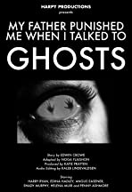 My Father Punished Me When I Talked to Ghosts