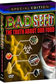Bad Seed: The Truth About Our Food Poster