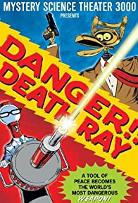 Primary photo for Danger!! Death Ray