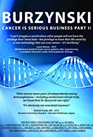 Burzynski: Cancer Is Serious Business, Part II Poster