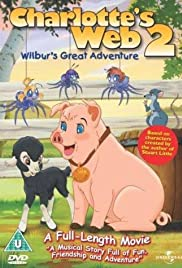 Charlotte's Web 2: Wilbur's Great Adventure (2003) Poster - Movie Forum, Cast, Reviews