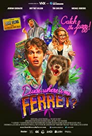 Dude, Where's My Ferret? Poster