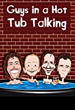 Guys in a Hot Tub Talking