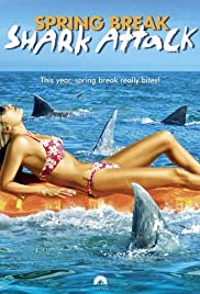 Spring Break Shark Attack (2005) Poster - Movie Forum, Cast, Reviews
