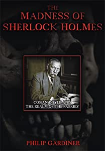 Watch that movie The Madness of Sherlock Holmes: Conan Doyle and the Realm of the Faeries by [1680x1050]