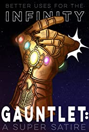 Better Uses for the Infinity Gauntlet: A Super Satire Poster