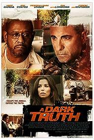Andy Garcia, Deborah Kara Unger, Forest Whitaker, Kim Coates, and Eva Longoria in A Dark Truth (2012)