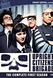 Upright Citizens Brigade Poster - TV Show Forum, Cast, Reviews