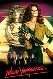 Naked Vengeance(1985) Poster - Movie Forum, Cast, Reviews