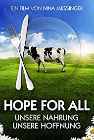 Hope for All: Unsere Nahrung - unsere Hoffnung (2016)