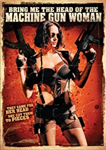 Bring Me the Head of the Machine Gun Woman movie download in mp4