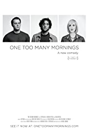 One Too Many Mornings (2010) Poster - Movie Forum, Cast, Reviews