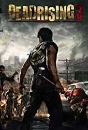 Dead Rising 3 (2013) Poster - Movie Forum, Cast, Reviews