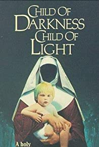 Primary photo for Child of Darkness, Child of Light