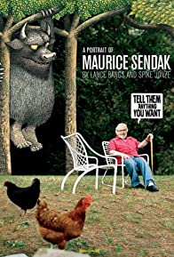 Primary photo for Tell Them Anything You Want: A Portrait of Maurice Sendak