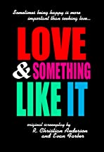 Love and Something Like It