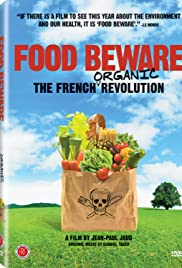 Food Beware: The French Organic Revolution Poster