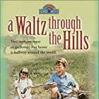 A Waltz Through the Hills (1988)