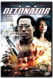 The Detonator (2006) Poster - Movie Forum, Cast, Reviews