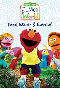 Primary photo for Elmo's World: Food. Water & Exercise