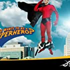 Who Wants to Be a Superhero? (2006)