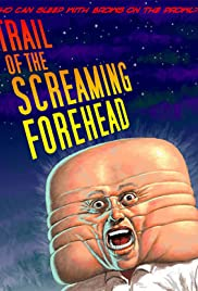 Trail of the Screaming Forehead (2007) 1080p