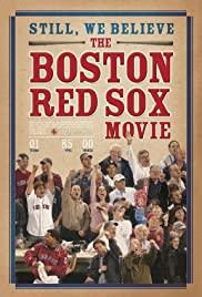 Still We Believe: The Boston Red Sox Movie(2004) Poster - Movie Forum, Cast, Reviews