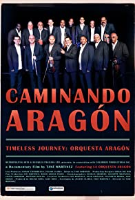Primary photo for Caminando Aragón/Timeless Journey: Orquesta Aragón