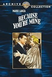Because You're Mine(1952) Poster - Movie Forum, Cast, Reviews