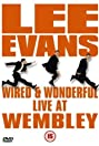 Lee Evans: Wired and Wonderful - Live at Wembley (2002) Poster