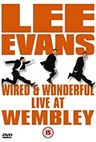 Primary photo for Lee Evans: Wired and Wonderful - Live at Wembley