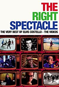 Primary photo for The Right Spectacle: The Very Best of Elvis Costello - The Videos