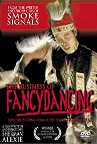 Primary photo for The Business of Fancydancing