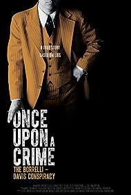 Once Upon A Crime: The Borrelli - Davis Conspiracy (2014)