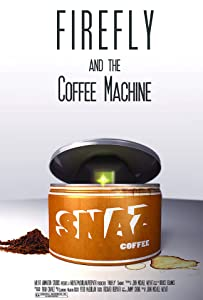 Watch free good movies Firefly and the Coffee Machine [DVDRip]
