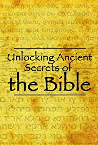Primary photo for Unlocking Ancient Secrets of the Bible