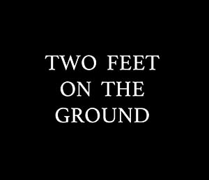 Two Feet on the Ground